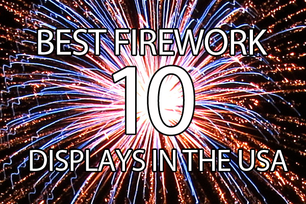 10 Best Fireworks Displays in the USA