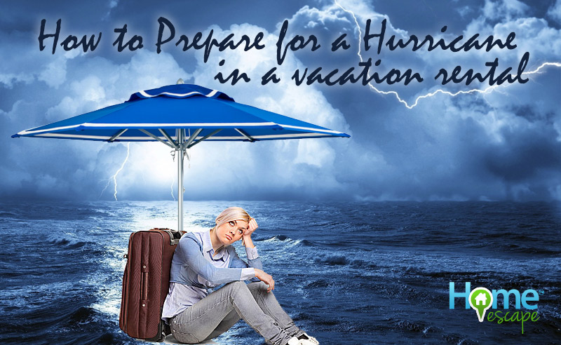 How to Prepare for a Hurricane in a Vacation Rental