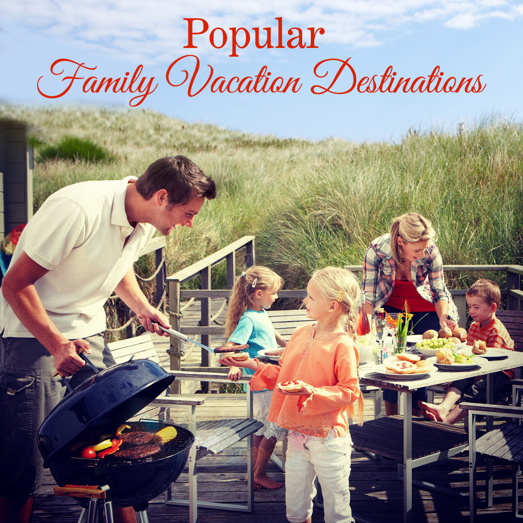Popular Family Vacation Destinations